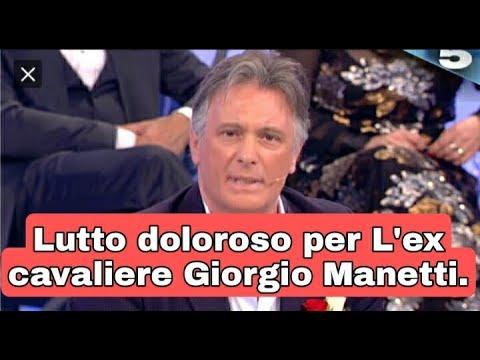 Lutto doloroso per l'ex cavaliere del trono over ,Giorgio Manetti .